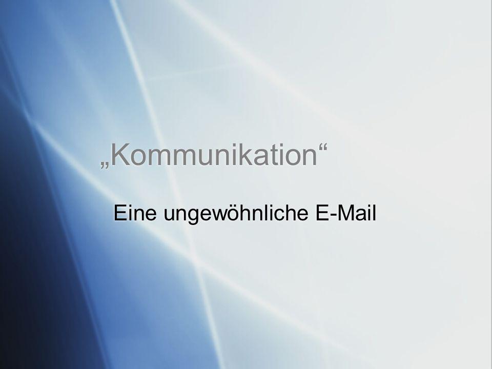 Eine ungewöhnliche E-Mail