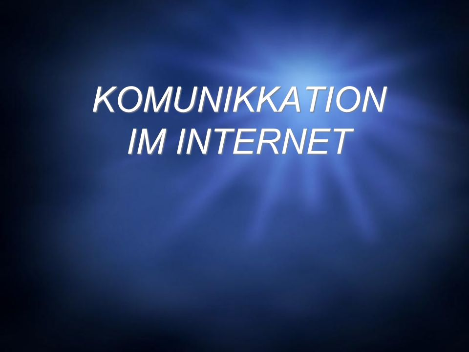 KOMUNIKKATION IM INTERNET