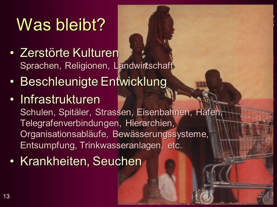 Was bleibt Zerstörte Kulturen Sprachen, Religionen, Landwirtschaft