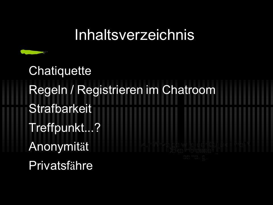 Inhaltsverzeichnis Chatiquette Regeln / Registrieren im Chatroom