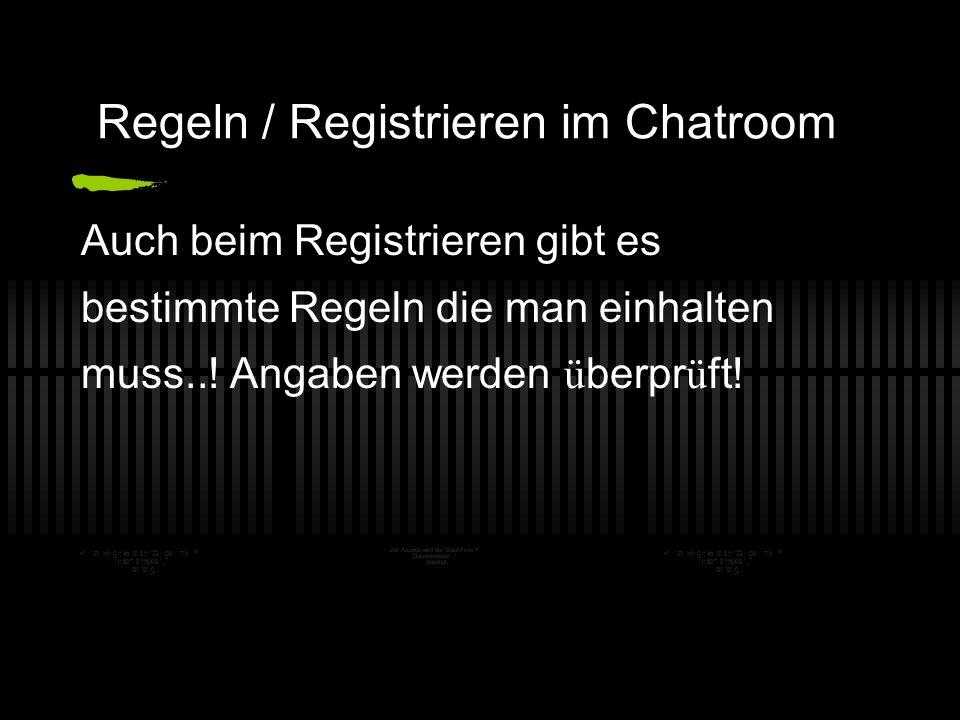 Regeln / Registrieren im Chatroom