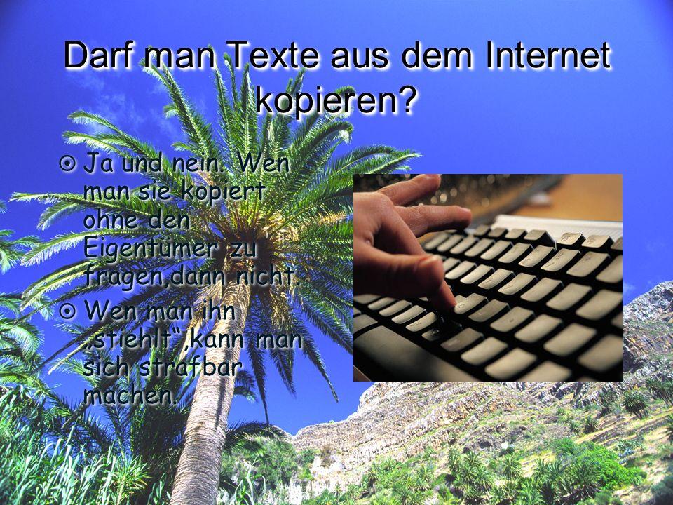 Darf man Texte aus dem Internet kopieren