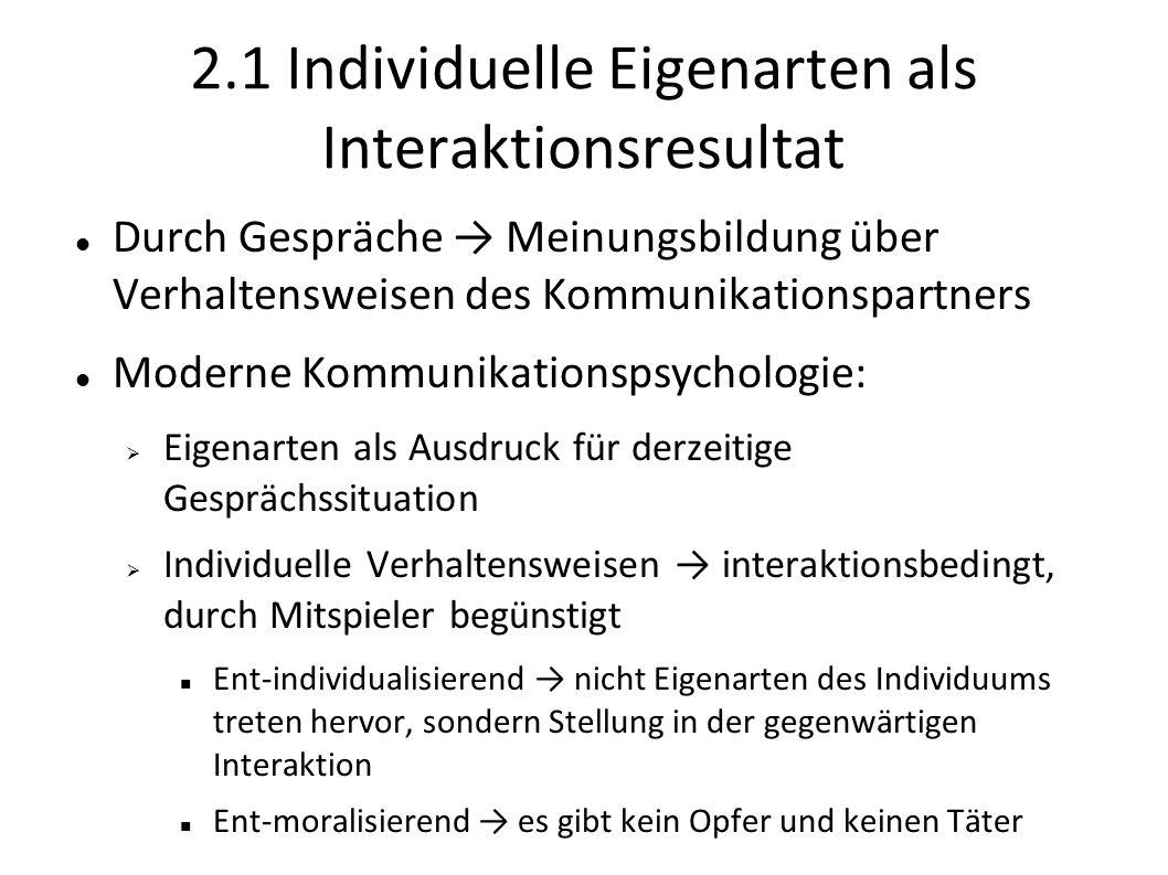 2.1 Individuelle Eigenarten als Interaktionsresultat