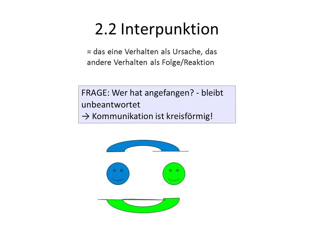 2.2 Interpunktion FRAGE: Wer hat angefangen - bleibt unbeantwortet