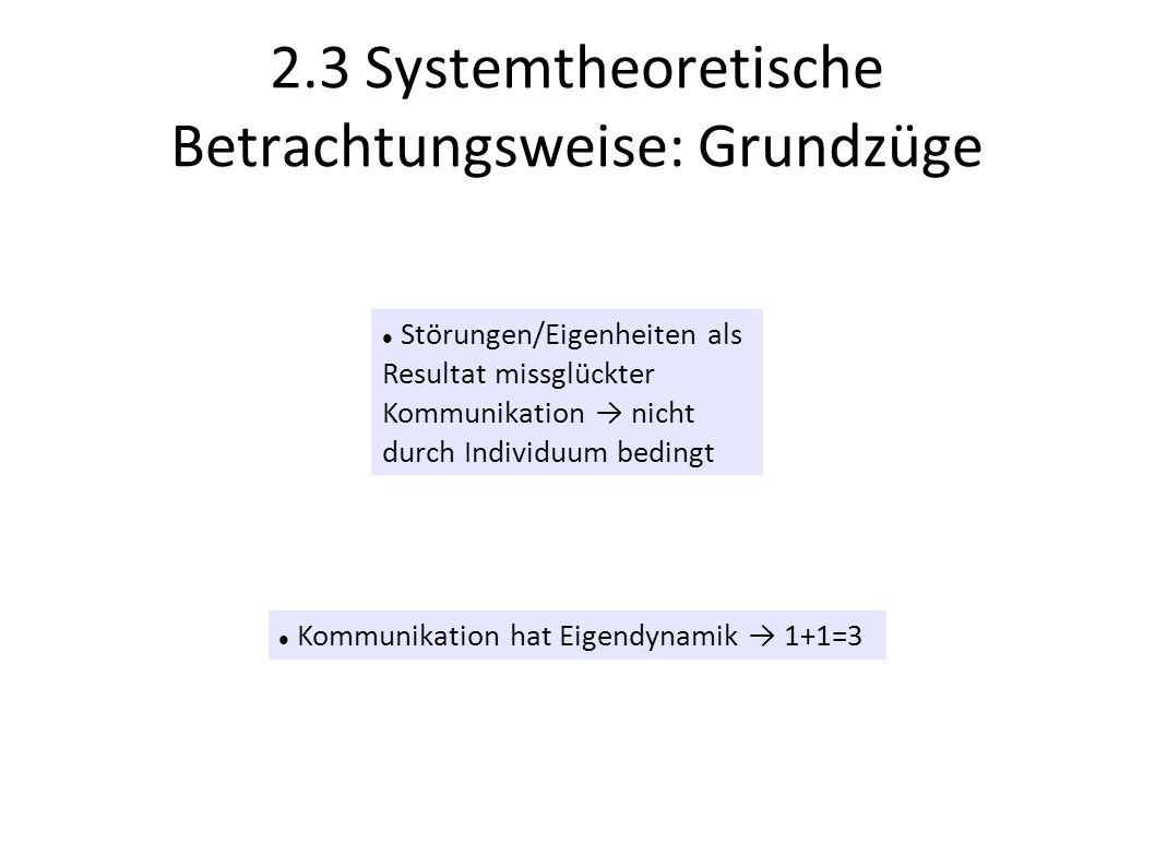 2.3 Systemtheoretische Betrachtungsweise: Grundzüge
