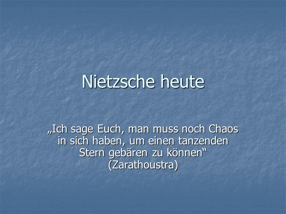 """Nietzsche heute """"Ich sage Euch, man muss noch Chaos in sich haben, um einen tanzenden Stern gebären zu können (Zarathoustra)"""