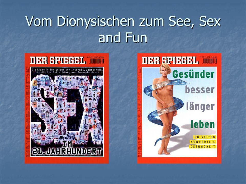 Vom Dionysischen zum See, Sex and Fun