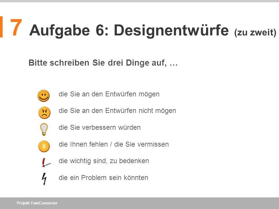 7 Aufgabe 6: Designentwürfe (zu zweit)