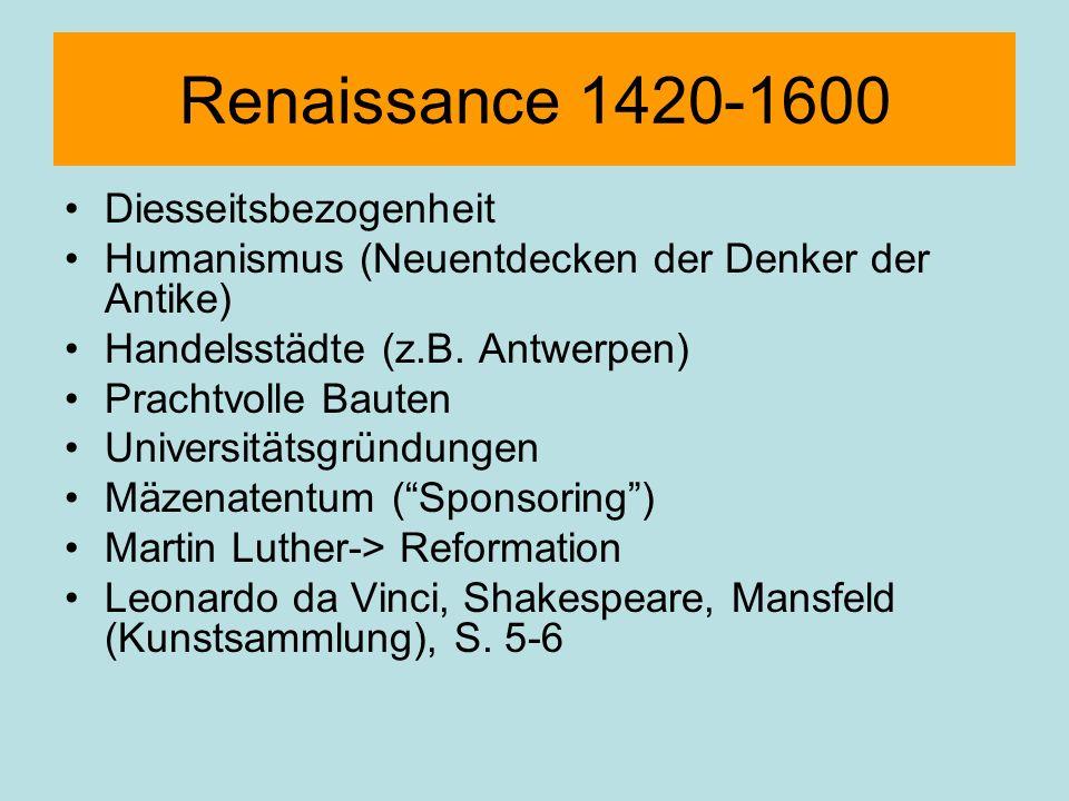 Renaissance 1420-1600 Diesseitsbezogenheit