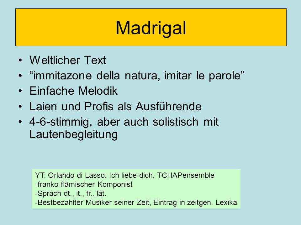 Madrigal Weltlicher Text immitazone della natura, imitar le parole