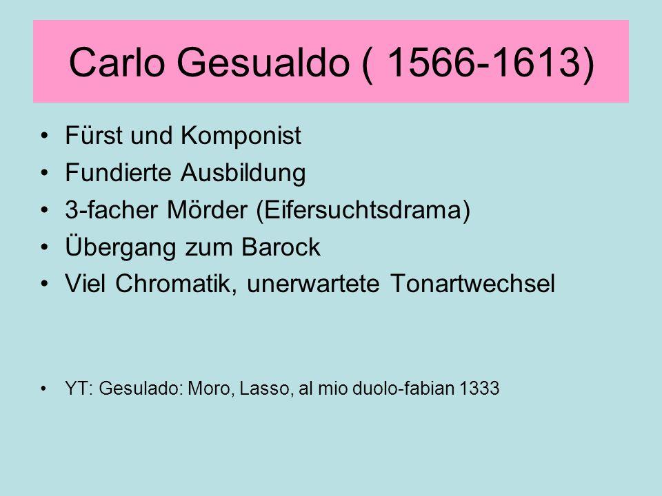 Carlo Gesualdo ( 1566-1613) Fürst und Komponist Fundierte Ausbildung