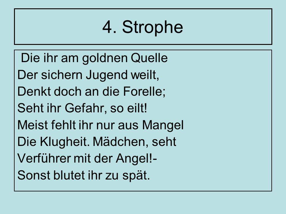 4. Strophe Die ihr am goldnen Quelle Der sichern Jugend weilt,