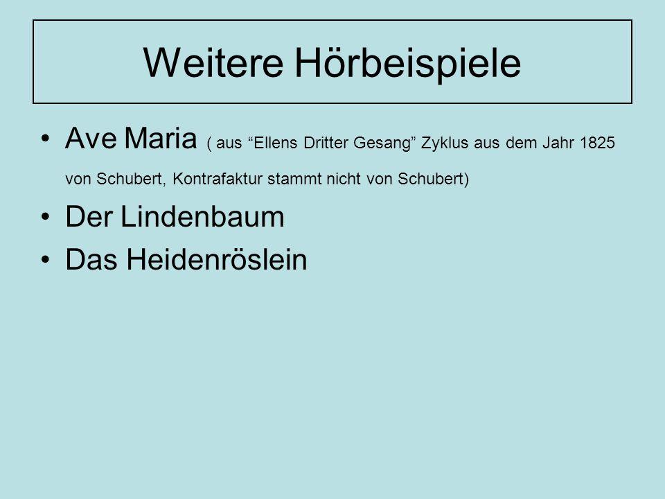 Weitere Hörbeispiele Ave Maria ( aus Ellens Dritter Gesang Zyklus aus dem Jahr 1825 von Schubert, Kontrafaktur stammt nicht von Schubert)
