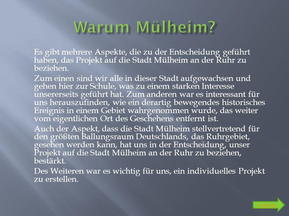 Warum Mülheim Es gibt mehrere Aspekte, die zu der Entscheidung geführt haben, das Projekt auf die Stadt Mülheim an der Ruhr zu beziehen.