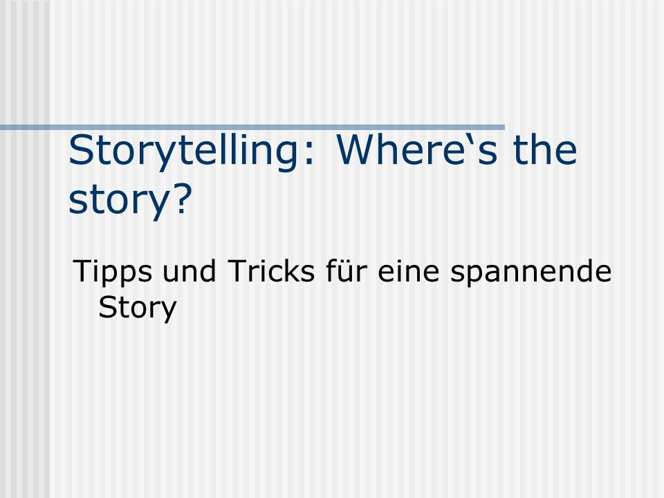 Storytelling: Where's the story