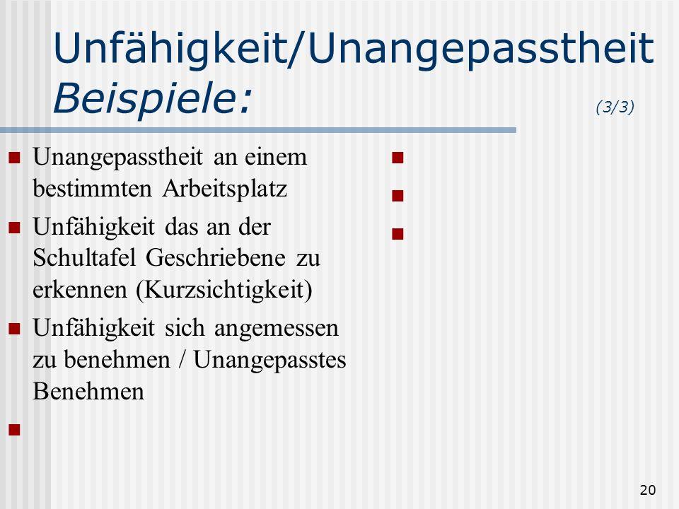 Unfähigkeit/UnangepasstheitBeispiele: (3/3)