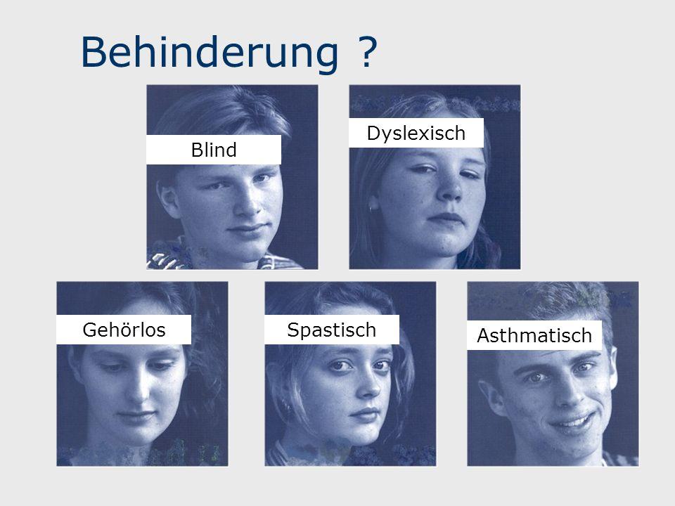 Behinderung Blind Dyslexisch Gehörlos Spastisch Asthmatisch