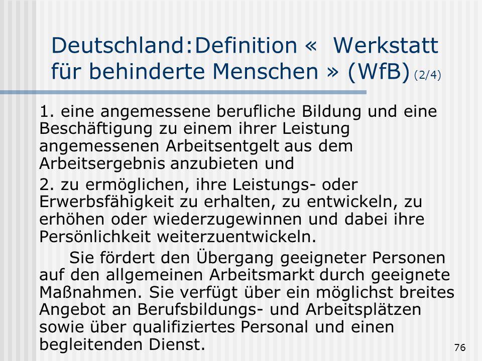Deutschland:Definition « Werkstatt für behinderte Menschen » (WfB) (2/4)