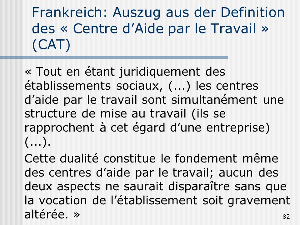 Frankreich: Auszug aus der Definition des « Centre d'Aide par le Travail » (CAT)