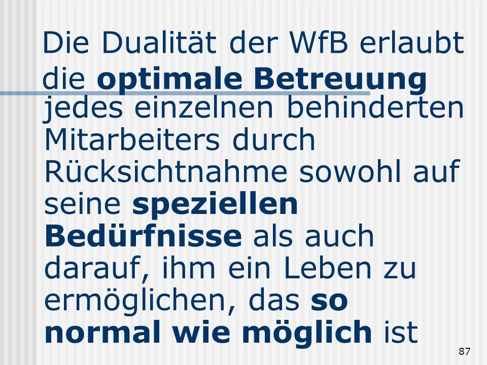Die Dualität der WfB erlaubt die optimale Betreuung