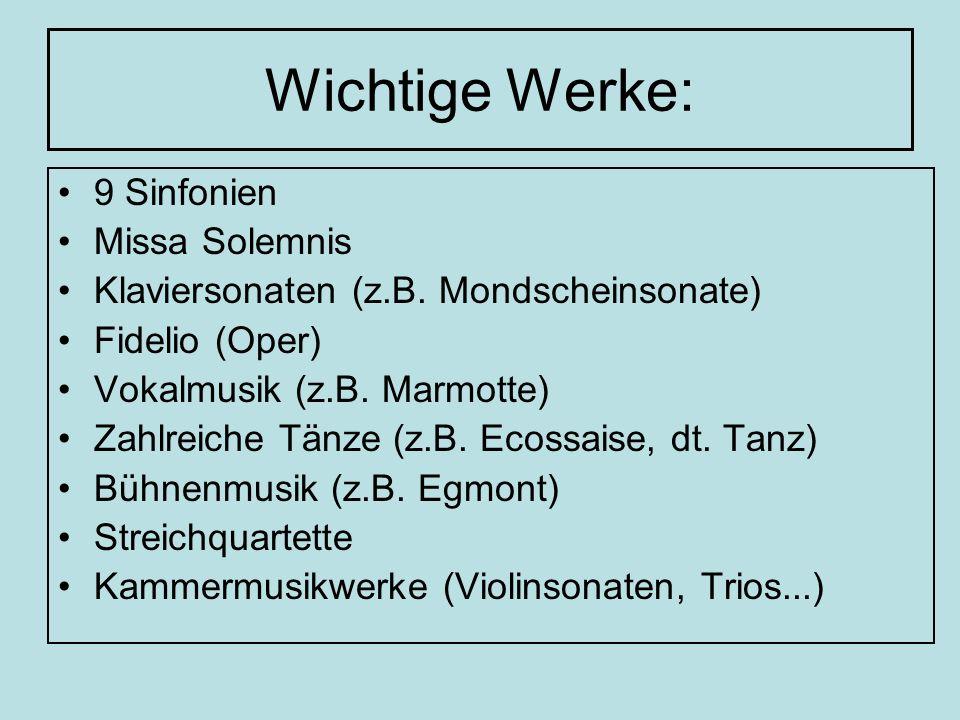 Wichtige Werke: 9 Sinfonien Missa Solemnis