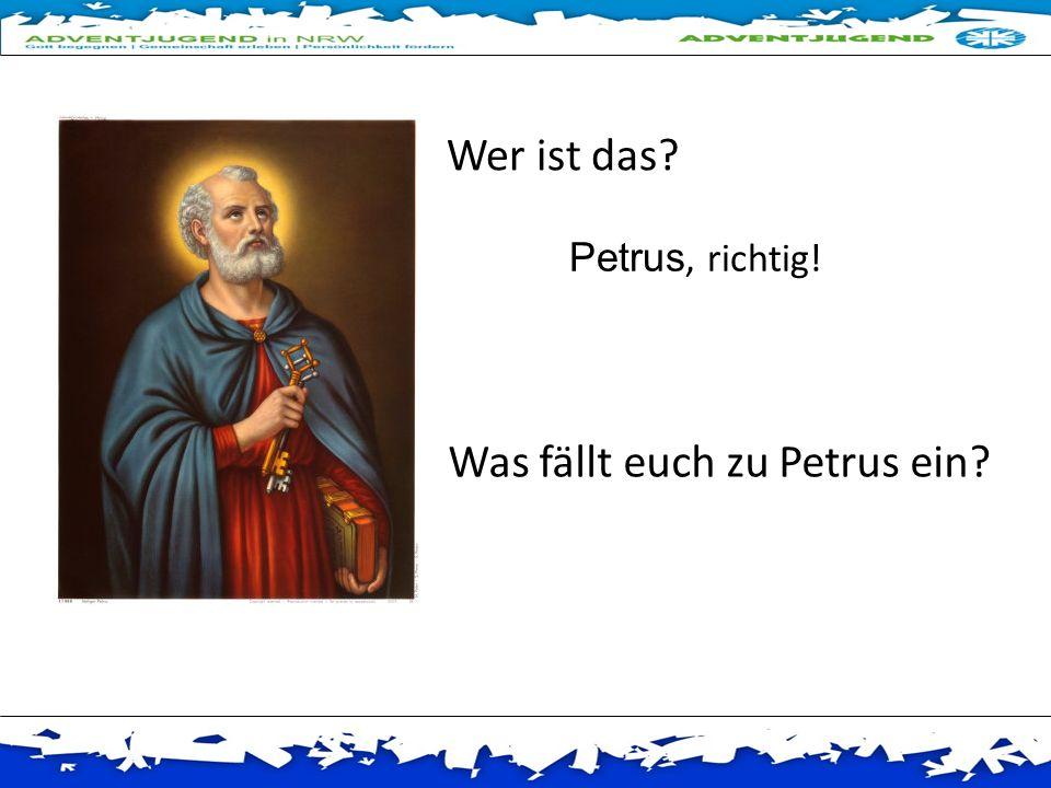 Was fällt euch zu Petrus ein