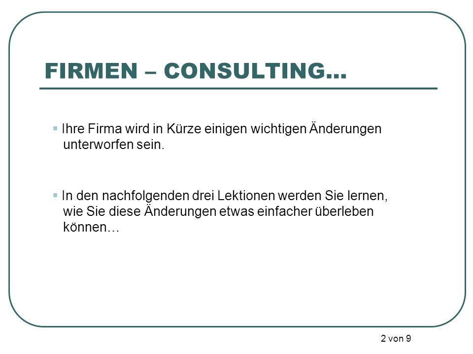 FIRMEN – CONSULTING… Ihre Firma wird in Kürze einigen wichtigen Änderungen. unterworfen sein.