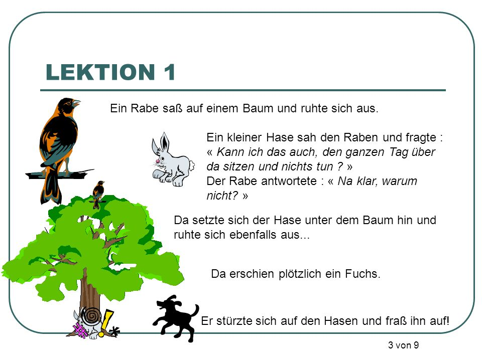 LEKTION 1 Er stürzte sich auf den Hasen und fraß ihn auf!