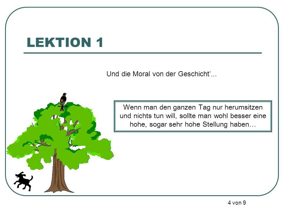 LEKTION 1 Und die Moral von der Geschicht'...