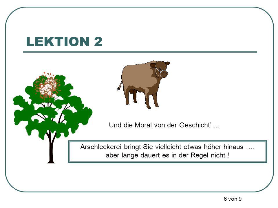 LEKTION 2 Und die Moral von der Geschicht' …