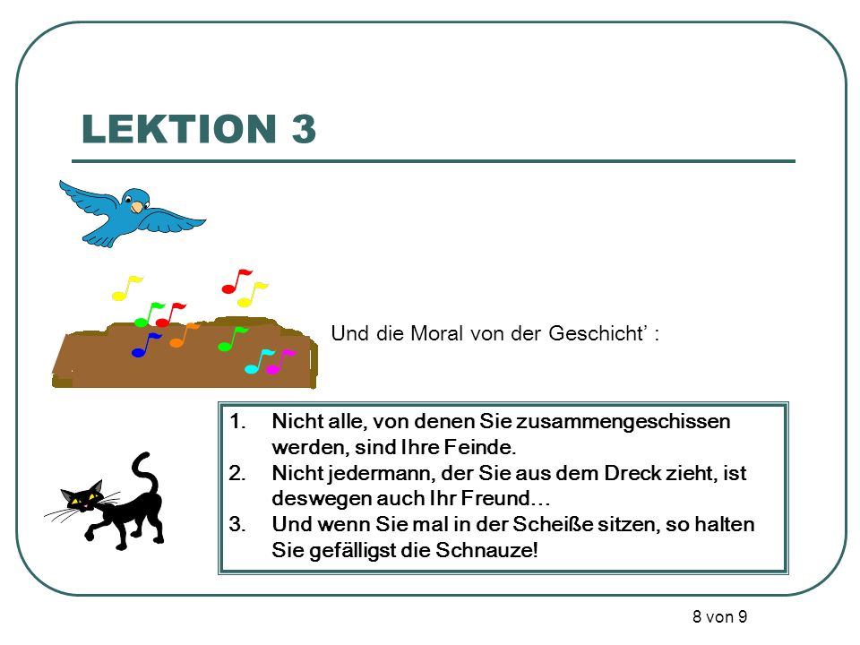 LEKTION 3 Und die Moral von der Geschicht' :
