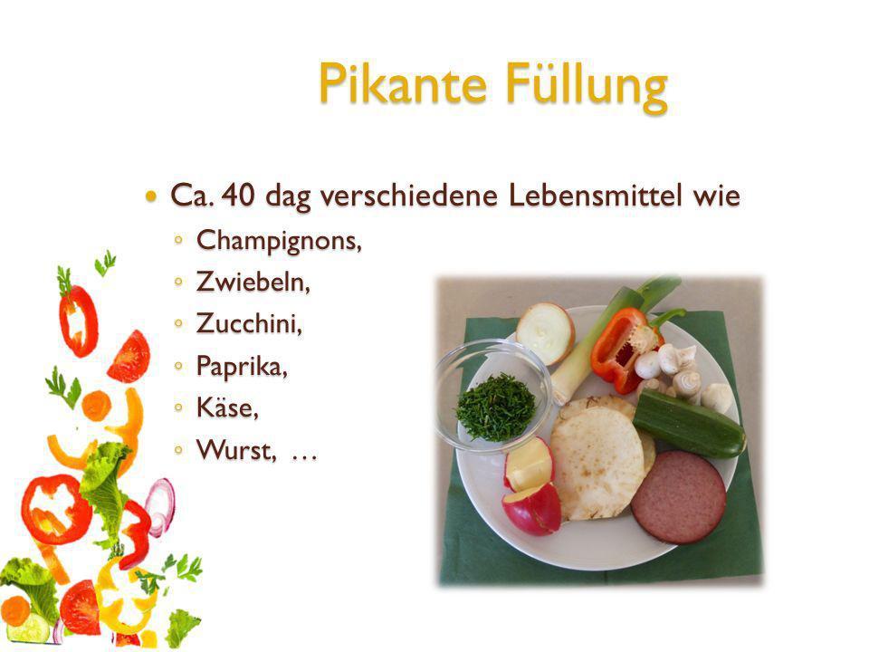 Pikante Füllung Ca. 40 dag verschiedene Lebensmittel wie Champignons,
