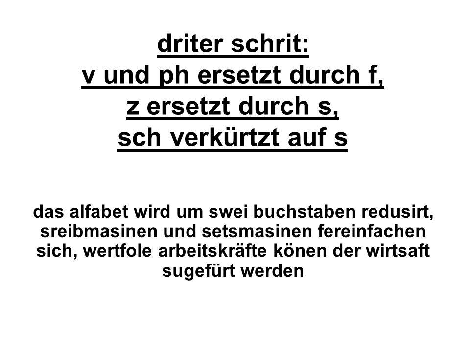 driter schrit: v und ph ersetzt durch f, z ersetzt durch s, sch verkürtzt auf s