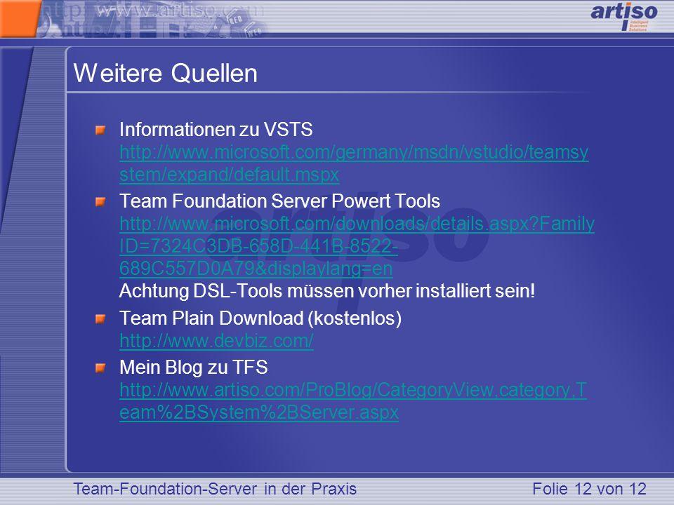 Weitere Quellen Informationen zu VSTS http://www.microsoft.com/germany/msdn/vstudio/teamsystem/expand/default.mspx.