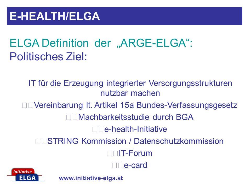 """ELGA Definition der """"ARGE-ELGA : Politisches Ziel:"""