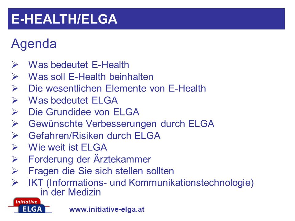 E-HEALTH/ELGA Agenda Was bedeutet E-Health