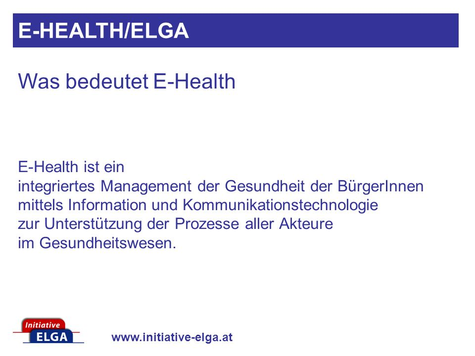 E-HEALTH/ELGA Was bedeutet E-Health