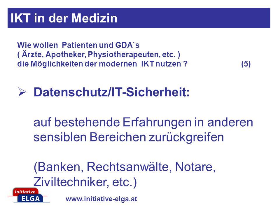 IKT in der Medizin Wie wollen Patienten und GDA`s ( Ärzte, Apotheker, Physiotherapeuten, etc. ) die Möglichkeiten der modernen IKT nutzen (5)