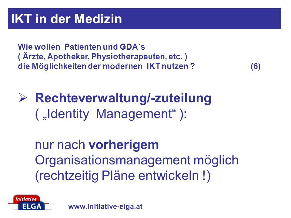 IKT in der Medizin Wie wollen Patienten und GDA`s ( Ärzte, Apotheker, Physiotherapeuten, etc. ) die Möglichkeiten der modernen IKT nutzen (6)