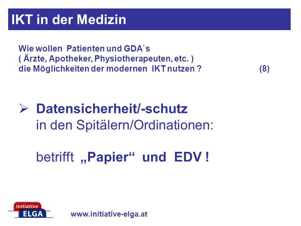 IKT in der Medizin Wie wollen Patienten und GDA`s ( Ärzte, Apotheker, Physiotherapeuten, etc. ) die Möglichkeiten der modernen IKT nutzen (8)