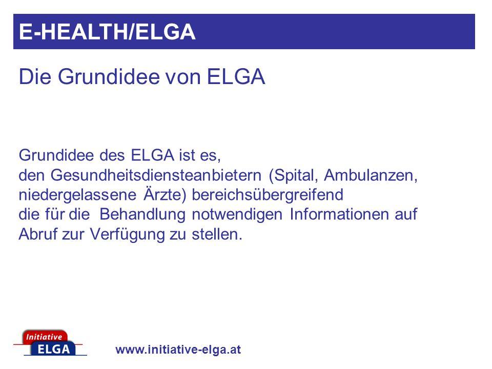 E-HEALTH/ELGA Die Grundidee von ELGA