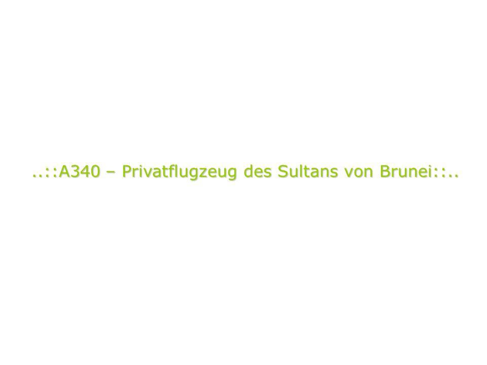 ..::A340 – Privatflugzeug des Sultans von Brunei::..