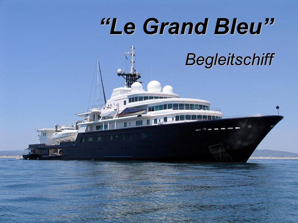 Le Grand Bleu Begleitschiff