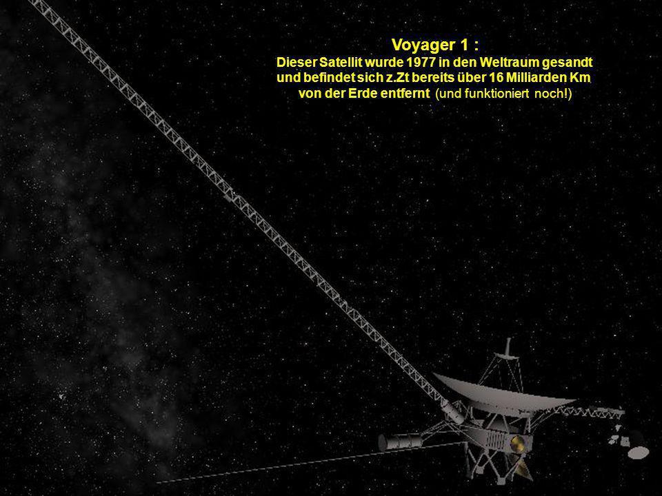 Voyager 1 : Dieser Satellit wurde 1977 in den Weltraum gesandt