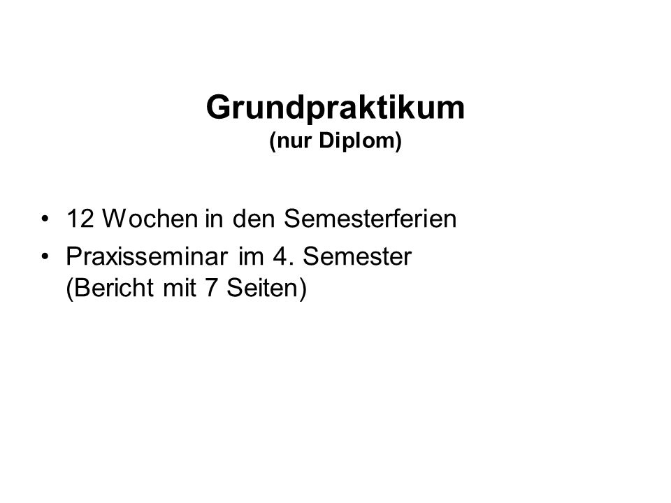 Grundpraktikum (nur Diplom)