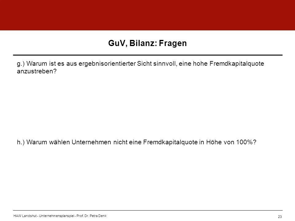 GuV, Bilanz: Fragen g.) Warum ist es aus ergebnisorientierter Sicht sinnvoll, eine hohe Fremdkapitalquote anzustreben