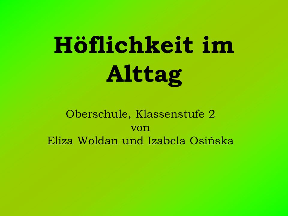 Oberschule, Klassenstufe 2 von Eliza Woldan und Izabela Osińska