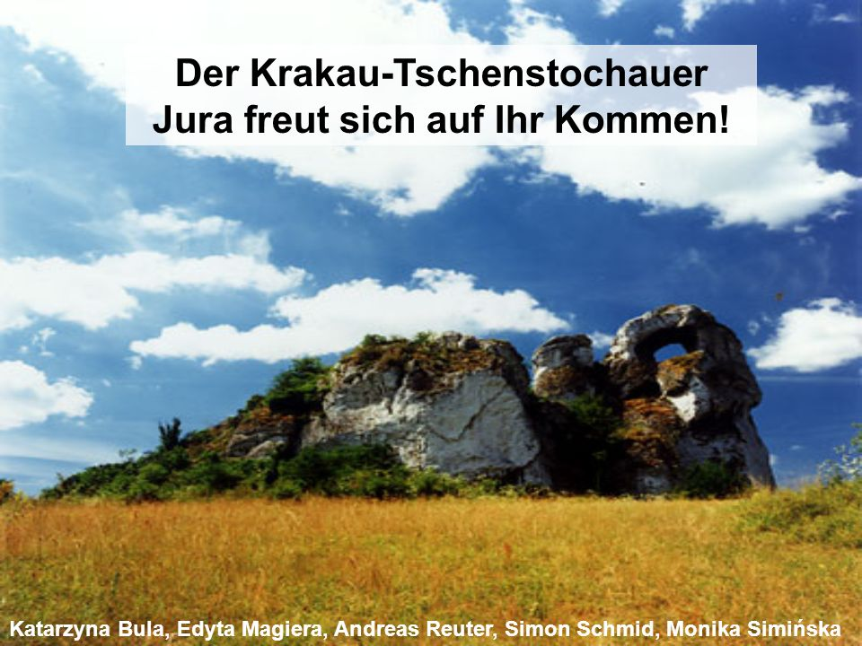 Der Krakau-Tschenstochauer Jura freut sich auf Ihr Kommen!