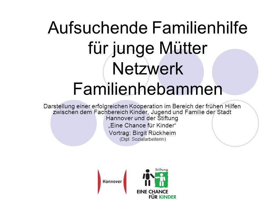 Aufsuchende Familienhilfe für junge Mütter Netzwerk Familienhebammen