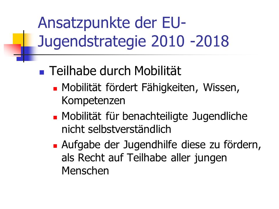 Ansatzpunkte der EU- Jugendstrategie 2010 -2018